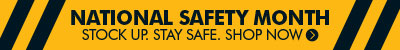 National Safety Month. STOCK UP. STAY SAFE. SHOW NOW >