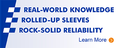 REAL WORLD KNOWLEDGE - ROLLED UP SLEEVES - ROCK-SOLID RELIABILITY